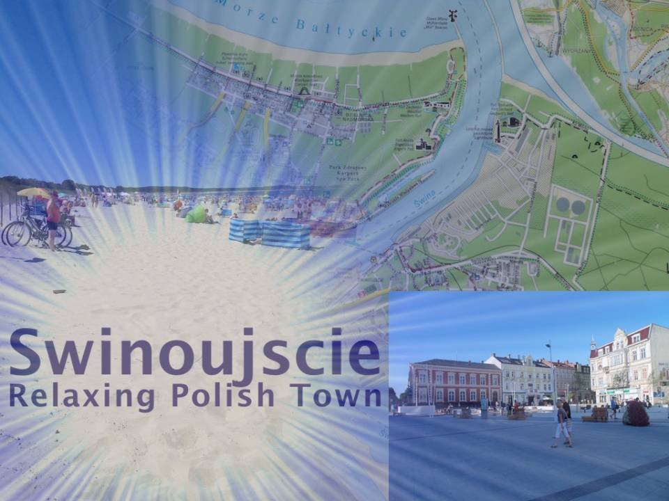 "Swinoujscie – The Polish ""Mediterranean"""