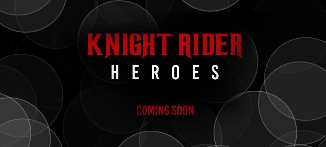Knight Rider Heroes Rumors