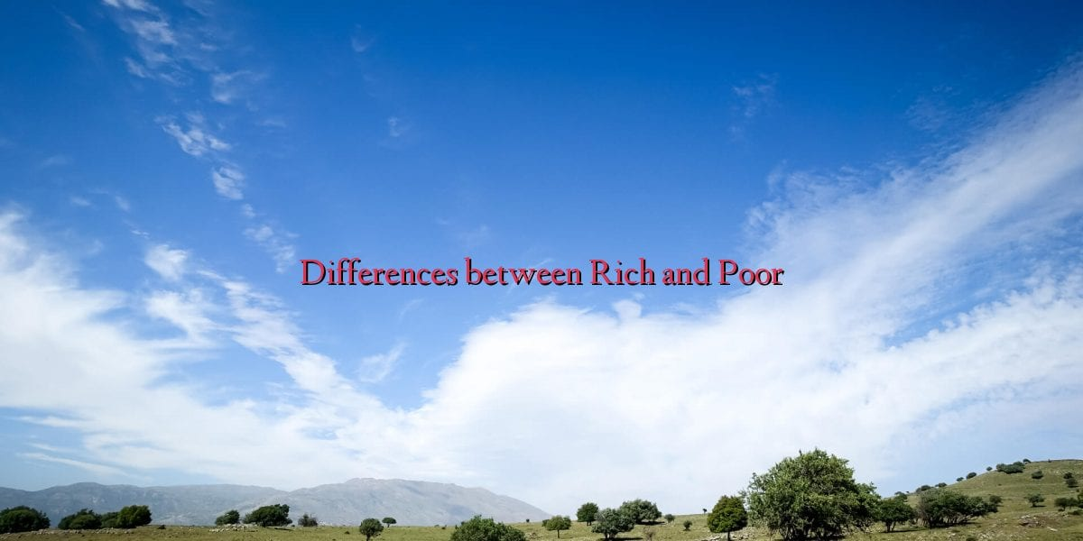 Differences between Rich and Poor