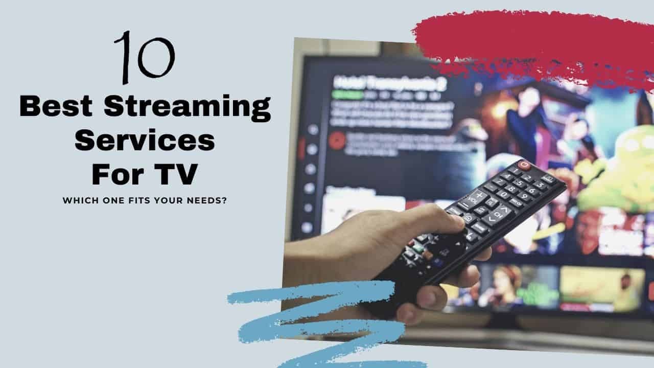 Best Streaming Services For TV