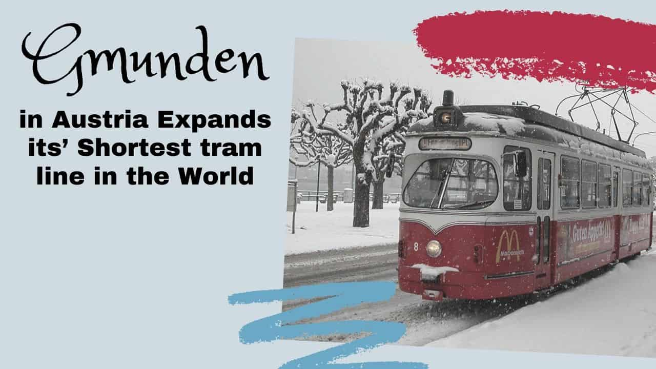 Gmunden expands the shortest tram line in the world
