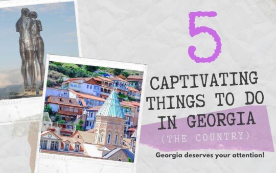 What to do in Georgia? 5 cool things picked by a local