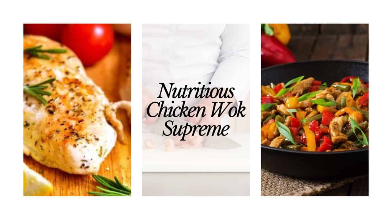 Nutritious Chicken wok supreme recipe
