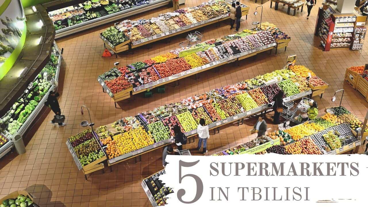 5 best supermarkets in Tbilisi