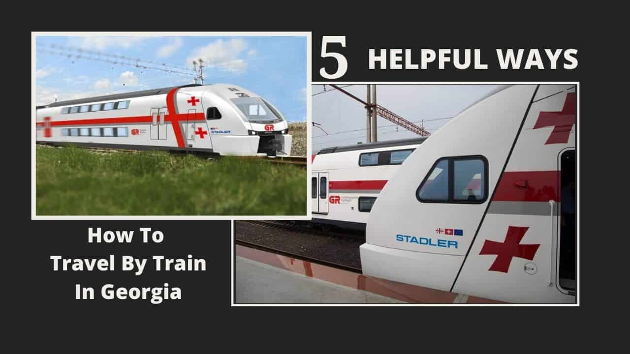 How To Travel By Train In Georgia(1)