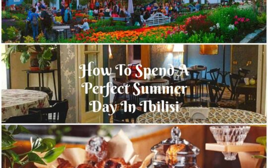 5 Advice On How To Spend a Perfect Summer Day In Tbilisi