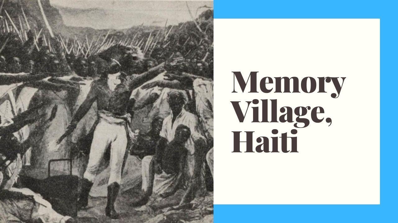 Memory Village Haiti