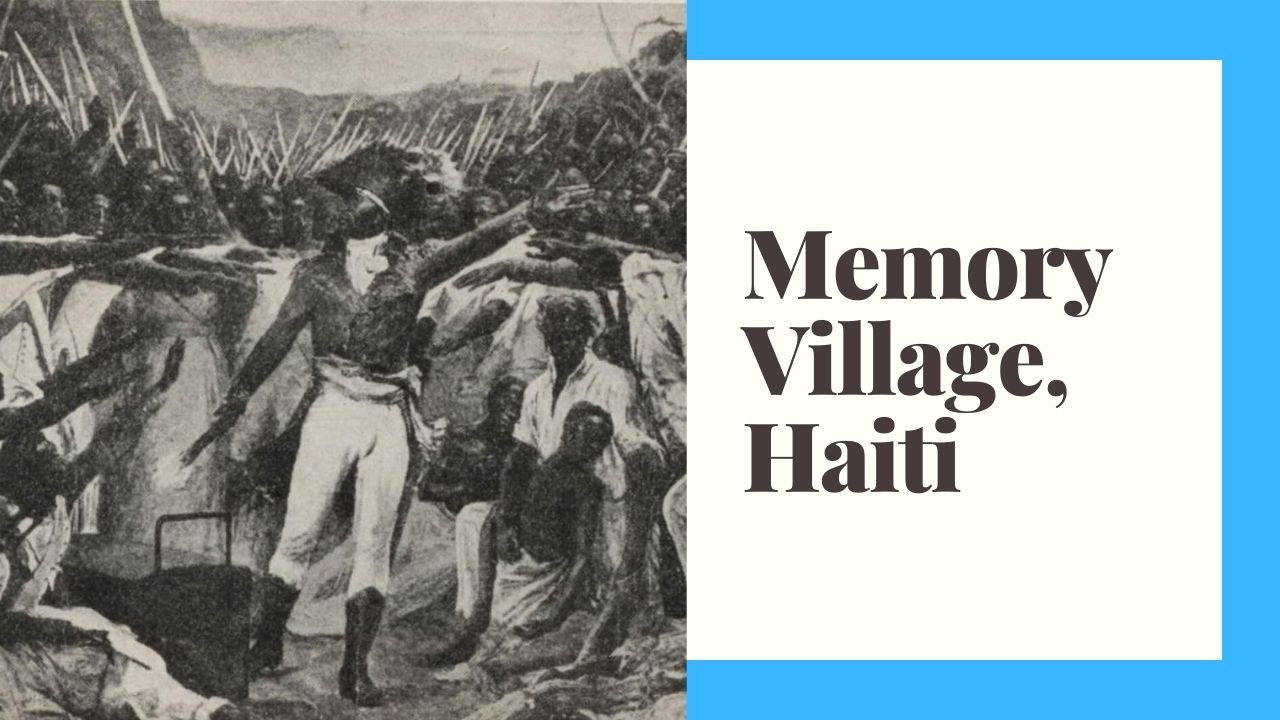 Memory Village Haiti   You will never forget it!