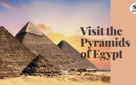 Visit the amazing Giza Pyramids of Egypt!