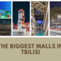 The BIGGEST Malls in Tbilisi   4 Places To Visit For Exciting Shopping 2