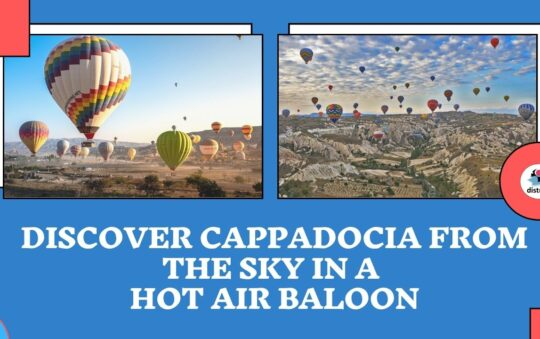 Discover Cappadocia from the sky in a Hot Air Balloon