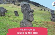 Visit the Remarkable mystery of Easter Island, Chile