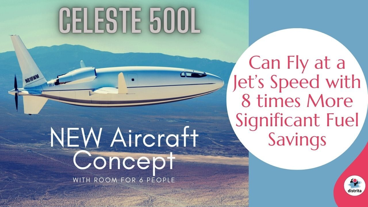 Celeste 500L aircraft can fly at a Jet's speed with 8 times more significant Fuel Savings!